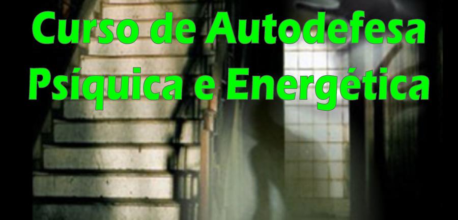 Curso de Autodefesa Psíquica e Energética